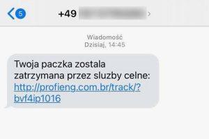 Dostałeś SMS, że służby celne zatrzymały Twoją paczkę? Nie klikaj w link!