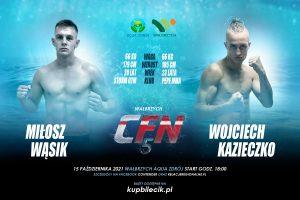 CFN 5: Miłosz Wąsik vs Wojciech Kazieczko
